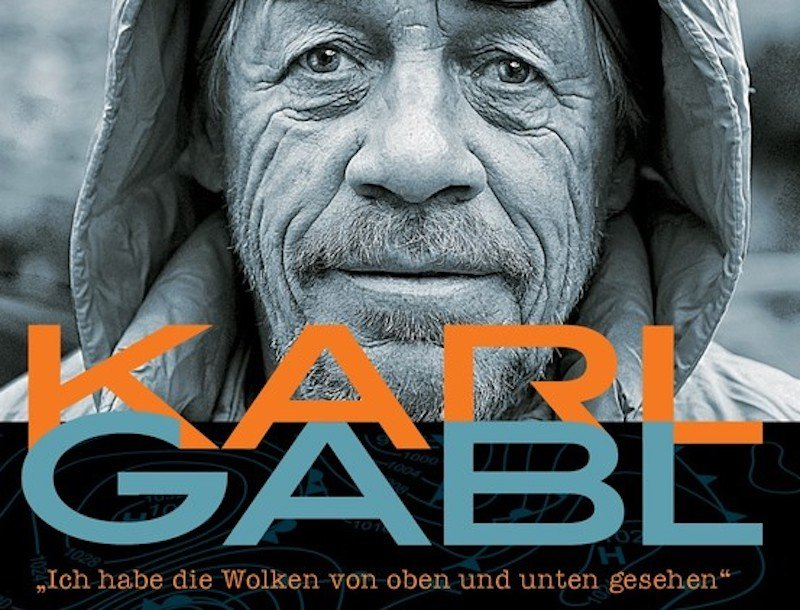 Rezension – Tyrolia Verlag: Karl Gabl – Wetterpapst, Expeditions-Meteorologe und Alpinist in Personalunion