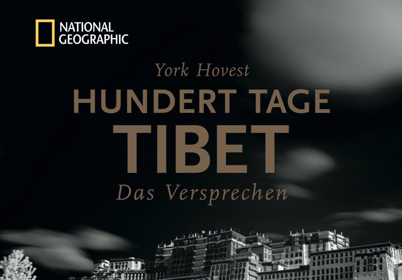 Interview – York Hovest / National Geographic / Piper Verlag: 100 Tage im Bann eines Versprechens – ein Fotograf auf geheimer Mission in Tibet