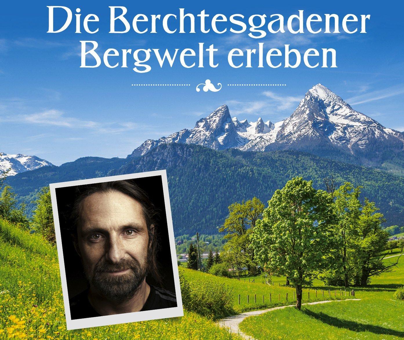 Buchtipp – Servus Verlag: Wandern mit den Huberbuam – 27 Touren in den Berchtesgadener Alpen