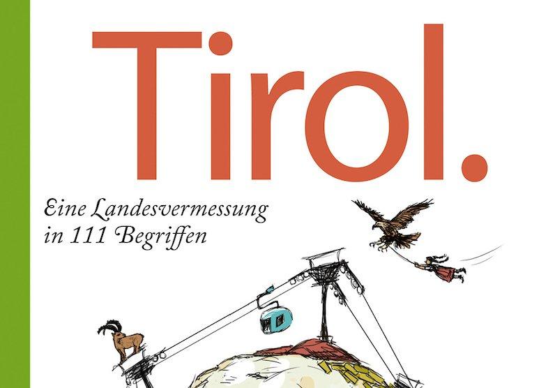 Buchtipp – Tyrolia Verlag / Dominik Prantl: Tirol – eine humoreske Landvermessung in 111 Begriffen